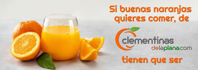Si buenas naranjas quieres comer, de Clementinas de la Plana han de ser